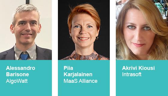 Alessandro Barisone, AlgoWatt - Piia Karjalainen, MaaS Alliance - Akrivi Kiousi, Intrasoft