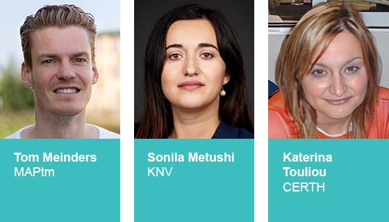 Tom Meinders, MAPtm - Sonila Metushi, KNV - Katerina Touliou, CERTH